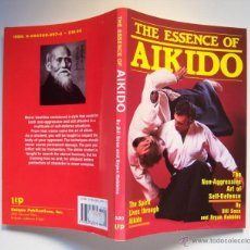 Coleccionismo deportivo: AIKIDO. THE ESSENCE OF AIKIDO. TODO FOTOS.SPIRIT. NON AGGRESIVE. B. SOSA, B. ROBBINS ARTES MARCIALES. Lote 40179787