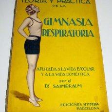Coleccionismo deportivo: DR. SAIMBRAUM - TEORIA Y PRACTICA DE LA GIMNASIA RESPIRATORIA - APLICADA A LA VIDA ESCOLAR Y A LA VI. Lote 38234649