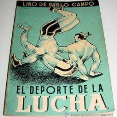 Coleccionismo deportivo: EL DEPORTE DE LA LUCHA - LINO DE PABLO CAMPO - ILUSTRACIONES DE CARMELO - 1947 - 206 PAGINAS - MUCHA. Lote 38234652