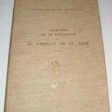 Coleccionismo deportivo: SOCIEDAD ESPAÑOLA DE AMIGOS DEL ARTE - CATÁLOGO DE LA EXPOSICIÓN DE EL CABALLO EN EL ARTE (1955) -MA. Lote 38238109