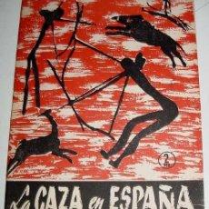 Coleccionismo deportivo: LA CAZA EN ESPAÑA - LAFUENTE BENAVENTE, PABLO ANTONIO - CAZA PUBLICACIONES ESPAÑOLAS, MADRID 1956. C. Lote 38243131