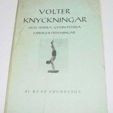 Coleccionismo deportivo: VOLTER KNYCKNINGAR OCH ANDRA GYMNASTISKA FARDIGHETSOUNINGAR – KLAS THORESSON – MEZATA, GOTEBORG 1942. Lote 38243362