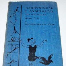 Coleccionismo deportivo: DAGOVBUBGAR I GYMNASTIK FOR FOLKSKOLAN KLAS I-II – ELNA EKMAN Y ELIN LINDELOF- SVENSKA BOKFOLAGET, E. Lote 38243370