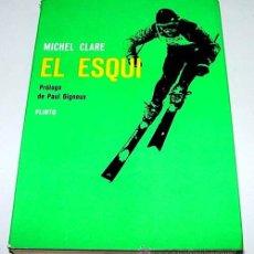 Coleccionismo deportivo: EL ESQUI – MICHEL CLARE – PUBLICACIONES DEL COMITÉ OLÍMPICO ESPAÑOL – TORDESILLAS 1963 – 203 PÁG - D. Lote 38243376