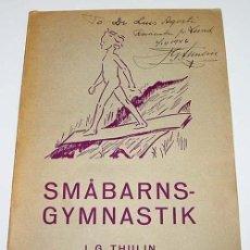 Coleccionismo deportivo: SMABARNS – GYMNASTIK – J.G.THULIN – LIND BERLINGSKA BOKTENCKERIET, ESTOCOLMO 1945 – 287 PÁG.- DEPORT. Lote 38243377