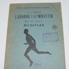 Coleccionismo deportivo: LABOROK I GYMNASTIK DEL III HAFTE 5 BILDATLAS – J.G. THULIN – P.A. NORSTEDT & -SONERS FORLAG, ES. Lote 38243378