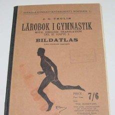 Coleccionismo deportivo: LABOROK I GYMNASTIK DEL III HAFTE 5 BILDATLAS – J.G. THULIN – P.A. NORSTEDT & -SONERS FORLAG, ES. Lote 38243380