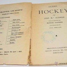 Coleccionismo deportivo: HOCKEY – JOSÉ MA. ALONSO – BIBLIOTECA LOS SPORTS, BARCELONA 1930 – 78 PÁG - MEDICINA DEPORTIVA . DE. Lote 38243493