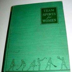Coleccionismo deportivo: TECHNIC OF TEAM SPORTS FOR WOMEN- MEYER G. SCHUARZ – W.B.SANDERS COMPANY 1942 - 385 PÁG. .- MEDICIN. Lote 38243500