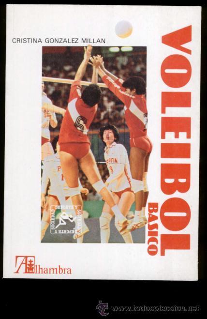 VOLEIBOL BASICO - CRISTINA GONZALEZ MILLAN - EDIT-. ALHAMBRA 1989. (Coleccionismo Deportivo - Libros de Deportes - Otros)