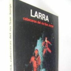 Coleccionismo deportivo: LARRA CABECERAS DEL RIO SAN JORGE,GRUPO ESPELEOLOGIA ESTELLA,1982,GRAFICAS ESTELLA,. Lote 210097163