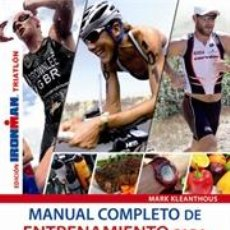 Coleccionismo deportivo: IRONMAN. MANUAL COMPLETO DE ENTRENAMIENTO PARA TRIATLÓN - MARK KLEANTHOUS. Lote 40747052
