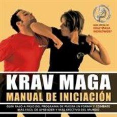 Coleccionismo deportivo: KRAV MAGA. MANUAL DE INICIACIÓN - DARREN LEVINE/JOHN WHITMAN/RYAN HOOVER. Lote 222427245