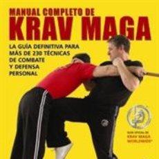 Coleccionismo deportivo: MANUAL COMPLETO DE KRAV MAGA - DARREN LEVINE/JOHN WHITMAN. Lote 220963643
