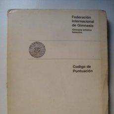 Collezionismo sportivo: GIMNASIA ARTÍSTICA FEMENINA. CÓDIGO DE PUNTUACIÓN (COMITÉ TÉCNICO FEDER. INTERN., 1975). ILUSTRADO. Lote 40870241
