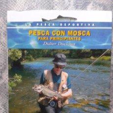 Coleccionismo deportivo: PESCA CON MOSCA PARA PRINCIPIANTES. DIDIER DUCLOUX. Lote 40952947