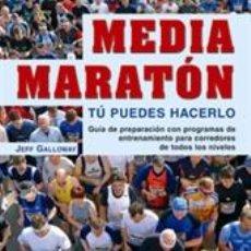 Coleccionismo deportivo: ATLETISMO. MEDIA MARATÓN. TÚ PUEDES HACERLO - JEFF GALLOWAY. Lote 41358676