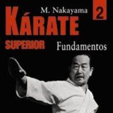 Collezionismo sportivo: KÁRATE SUPERIOR 2 FUNDAMENTOS - MASATOSHI NAKAYAMA. Lote 41392711