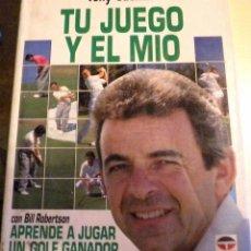 Coleccionismo deportivo: TU JUEGO Y EL MIO - TONY JACCKLIN / CON BILL ROBERTSON APRENDE A JUGAR COMO UN GANADOR - 1.992. Lote 41491323