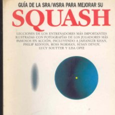 Coleccionismo deportivo: GUIA PARA MEJORAR SU SQUASH - EDITORIAL ACANTO 1988 -. Lote 42314817