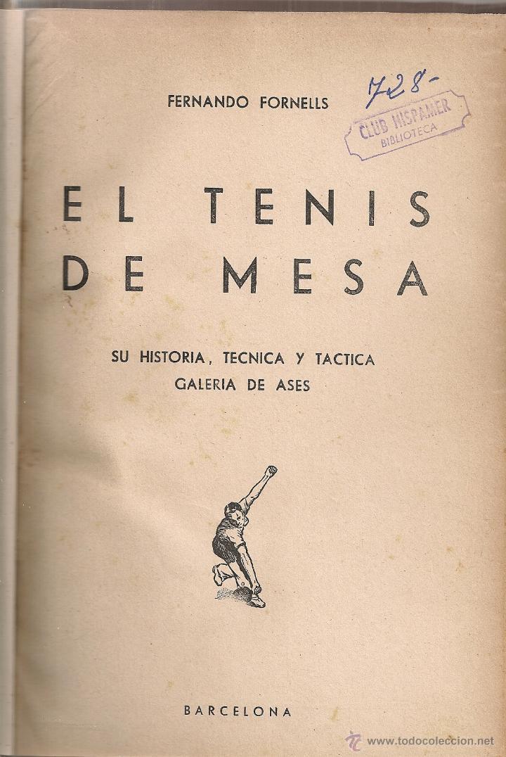 EL TENIS DE MESA, SU HISTORIA, TECNICA Y TACTICA. GALERIA DE ASES / F. FORNELLS. PING PONG (Coleccionismo Deportivo - Libros de Deportes - Otros)