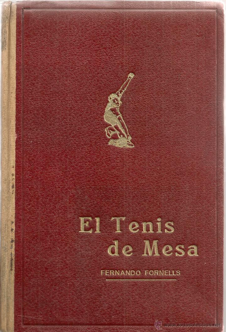 Coleccionismo deportivo: El tenis de mesa, su historia, tecnica y tactica. Galeria de ases / F. Fornells. Ping pong - Foto 6 - 42598965
