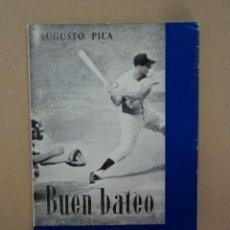 Coleccionismo deportivo: BUEN BATEO - BEISBOL - AUGUSTO PILA . Lote 43028776
