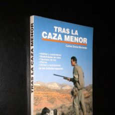 Coleccionismo deportivo: TRAS LA CAZA MENOR / CARLOS GRACIA MONTEROS. Lote 43189518