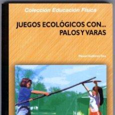 Coleccionismo deportivo: JUEGOS ECOLOGICOS CON ... PALOS Y VARAS (1ª EDICION 2006) + REGALO MARCAPÁGINAS INDE. Lote 43213486