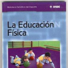 Coleccionismo deportivo: LA EDUCACIÓN FISICA: HISTORIA, CORRIENTES ACTUALES, ASPECTOS PEDAGÓGICOS, CAMBIOS Y RETOS DEL FUTURO. Lote 43213490