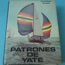 Coleccionismo deportivo: PATRONES DE YATE. JOSÉ DE SIMÓN QUINTANA. 2ª EDICIÓN CORREGIDA Y AUMENTADA. Lote 43412159