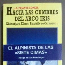 Coleccionismo deportivo: HACIA LAS CUMBRES DEL ARCO IRIS.KILIMANJARO,ELBRUS,PIRÁMIDE CARSTENS (J.A.PUJANTE CONESA) JUVENTUD. Lote 43505675