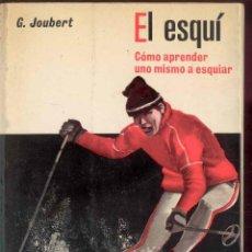 Collectionnisme sportif: EL ESQUI - COMO APRENDER UNO MISMO A ESQUIAR POR G. JOUBERT - EDI. HISPANO EUROPEA 1972. Lote 43666397