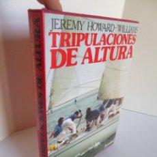 Coleccionismo deportivo: TRIPULACIONES DE ALTURA (JEREMY HOWARD - WILLIAMS) ED. JUVENTUD 1982 OFRT. Lote 150854598