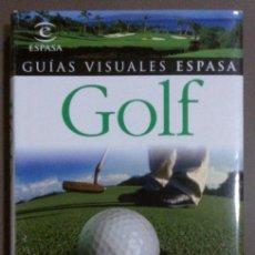 Coleccionismo deportivo: GOLF. CAMPOS. TORNEOS. TÉCNICAS. EQUIPOS. REGLAS. ETIQUETA. GUÍAS VISUALES ESPASA (2006) COMO NUEVO. Lote 43887020