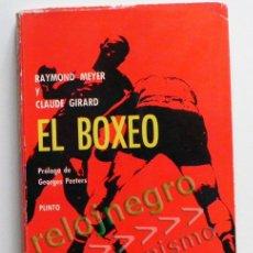Coleccionismo deportivo: EL BOXEO - RAYMOND MEYER Y CLAUDE GIRARD - HISTORIA TÉCNICA CAMPEONES ETC - ED. PLINTO DEPORTE LIBRO. Lote 58172276