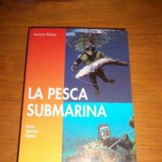 Coleccionismo deportivo: LA PESCA SUBMARINA (FAUNA-APAREJOS-TECNICA), POR ANTONIO RIBERA - HISPANO EUROPEA - ESPAÑA - 1998. Lote 43968729