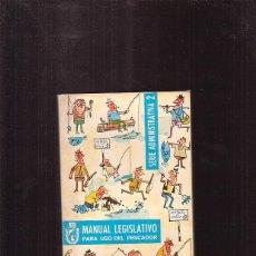 Colecionismo desportivo: MANUAL LEGISLATIVO PARA USO DEL PESCADOR - AÑO 1969 ( PESCA ). Lote 44222698