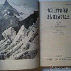 Coleccionismo deportivo: GRIETA EN EL GLACIAR - FRISON-ROCHE (JUVENTUD, 1949). ¡¡ 1ª ED. !! FOTOS. ALPINISMO MONT-BLANC. Lote 44299671