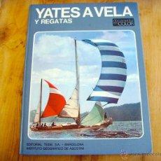 Coleccionismo deportivo: YATES A VELA Y REGATAS. Lote 44350939