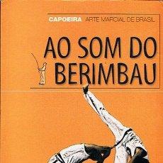 Coleccionismo deportivo: AO SOM DO BERIMBAU CAPOEIRA : ARTE MARCIAL DE BRASIL PEDRO J. MARTÍN . Lote 44367443