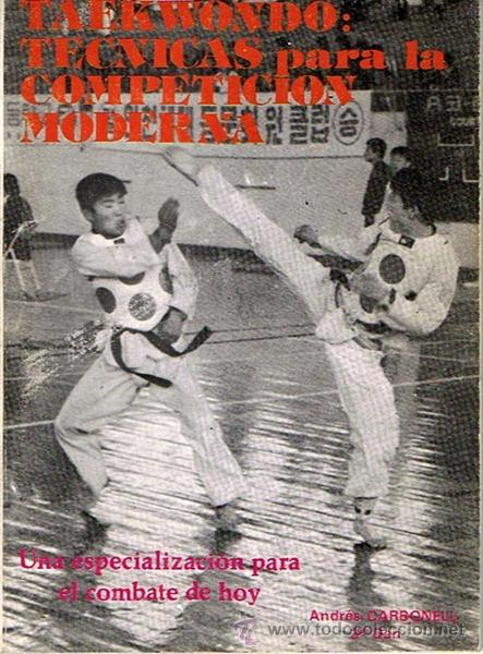 TAEKWONDO : TÉCNICAS PARA LA COMPETICIÓN MODERNA ANDRÉS CARBONELL 3ER.DAN (Coleccionismo Deportivo - Libros de Deportes - Otros)