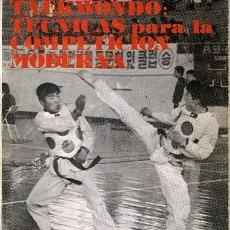 Coleccionismo deportivo: TAEKWONDO : TÉCNICAS PARA LA COMPETICIÓN MODERNA ANDRÉS CARBONELL 3ER.DAN . Lote 44369560