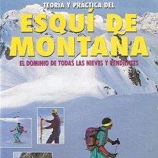 Coleccionismo deportivo: TEORÍA Y PRÁCTICA DEL ESQUÍ DE MONTAÑA MANUEL LÓPEZ SARRIÓN . Lote 44433536