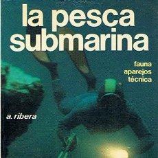 Coleccionismo deportivo: LA PESCA SUBMARINA A. RIBERA. Lote 44434129