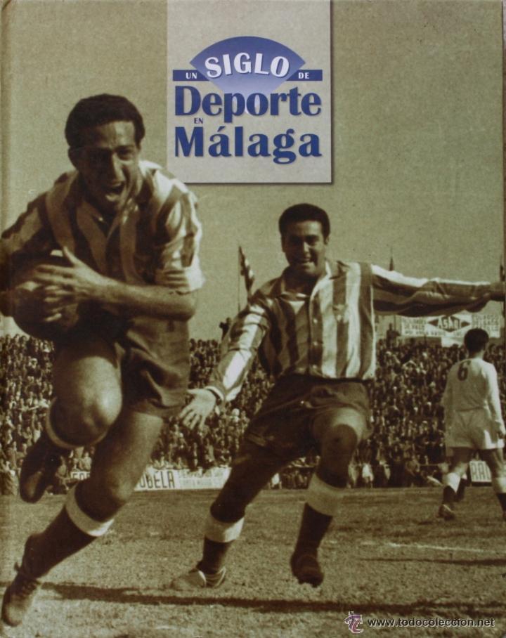 UN SIGLO DE DEPORTE EN MALAGA - M. CASTILLO Y J. CORTÉS - PERIODICO SUR - 2001 (Coleccionismo Deportivo - Libros de Deportes - Otros)