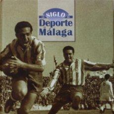 Coleccionismo deportivo: UN SIGLO DE DEPORTE EN MALAGA - M. CASTILLO Y J. CORTÉS - PERIODICO SUR - 2001. Lote 44788300