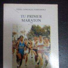 Coleccionismo deportivo: TU PRIMER MARATON. FIDEL GONZALEZ FERNANDEZ. LIBROS PENTHALON, 1993. RUSTICA. 13 X 20 CMS. 196 PAGIN. Lote 45110935