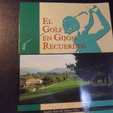 Coleccionismo deportivo: EL GOLF EN GIJON. RECUERDOS. ANDRES RUIZ DE VELASCO ORIA. AÑO 1995. RUSTICA CON SOLAPA. 194 PAGINAS.. Lote 45221188