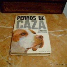 Coleccionismo deportivo: PERROS DE CAZA,CONOCERLOS ADIESTRARLOS,1973. Lote 45380161